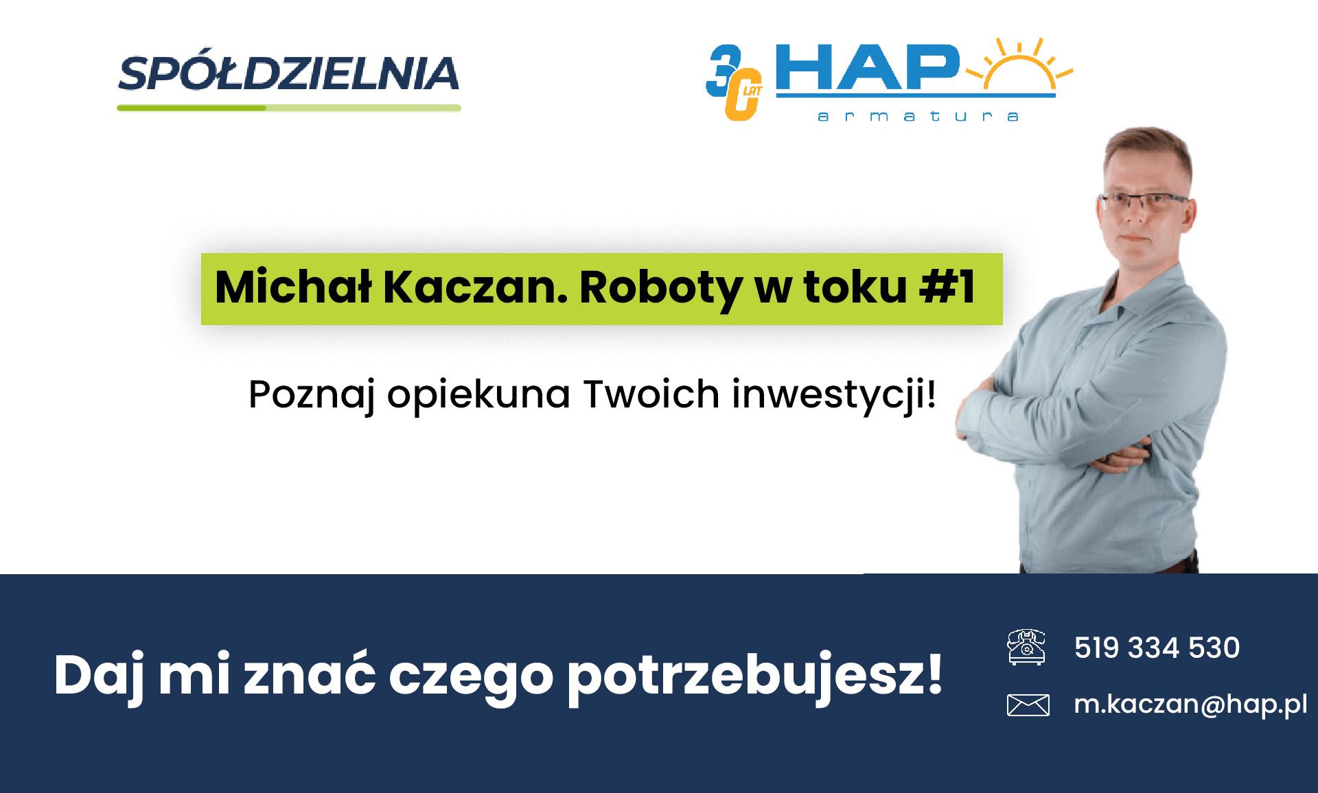 Michał Kaczan – opiekun Twoich inwestycji